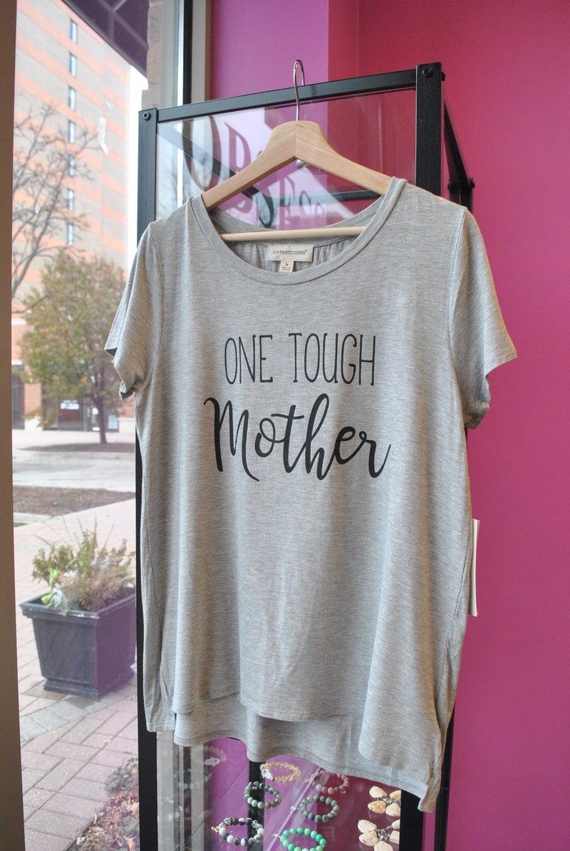 "T-SHIRT ""ONE TOUGH MOTHER"" GREY"