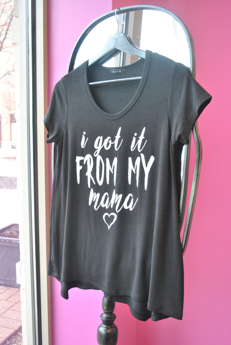 "T-SHIRT ""I GOT IT FROM MY MAMA"" BLACK"