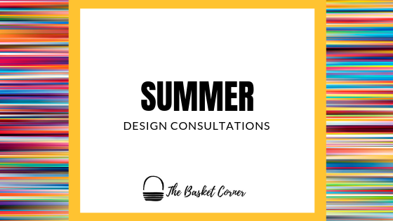 The Basket Corner—Summer Corporate Design Consultations