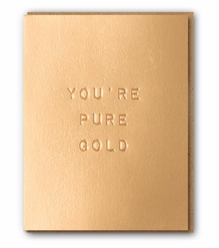 you're pure gold greeting card