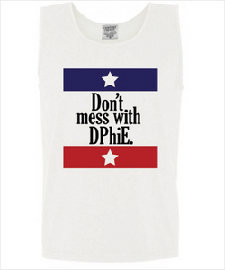 "DPhiE ""Don't Mess With"" Tank"