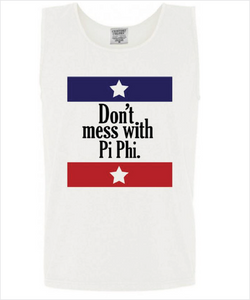 "Pi Phi ""Don't Mess With"" Tank"