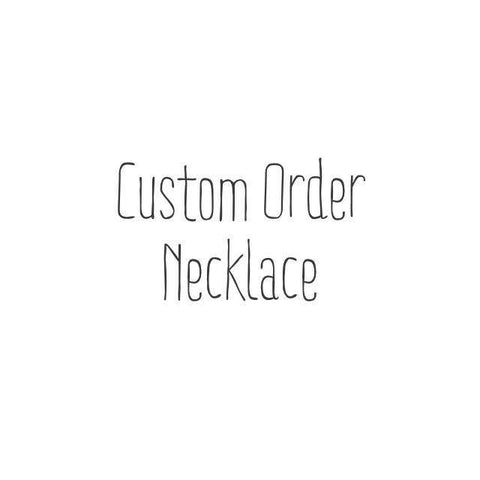Custom Order Necklace