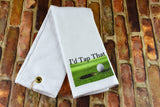 Golf Towel - I'd Tap That