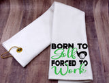 Golf Towel - Born to Golf forced to Work