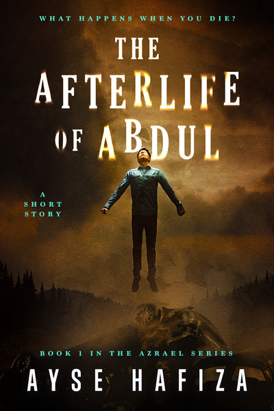 Azrael Series Book 1: The Afterlife of Abdul