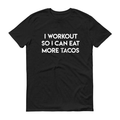 "Short-Sleeve ""I Workout So I Can Eat More Tacos"" T-Shirt,  - Giovannie's Originals"
