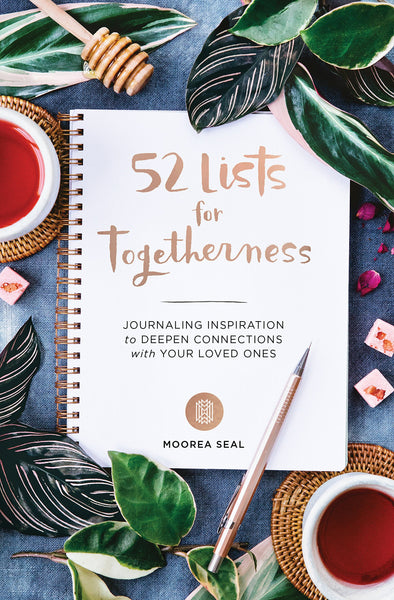 52 Lists of Togetherness - Journaling Inspiration to Deepen Connections with your Loved Ones