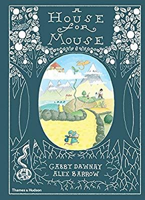 A House for Mouse by Gabby Dawnay and Alex Barrow