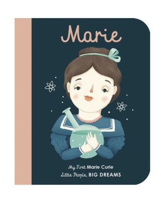 Little People, Big Dreams: Marie Curie - My First Board Book