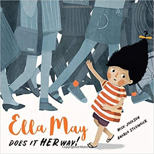 Ella May Does It Her Way by Nick Jackson and Andrea Stegmier