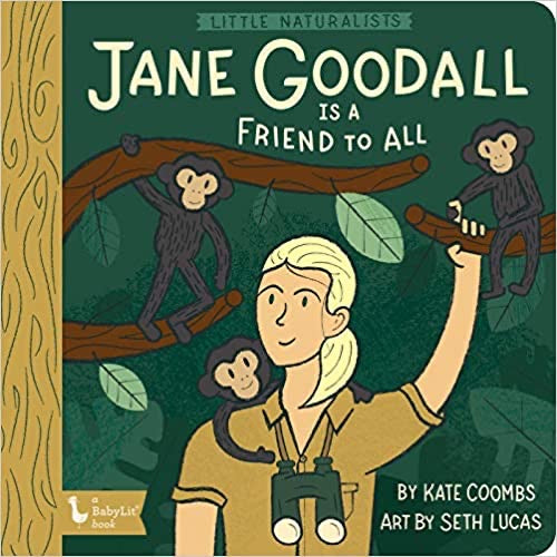 Little Naturalists - Jane Goodall is a Friend to All