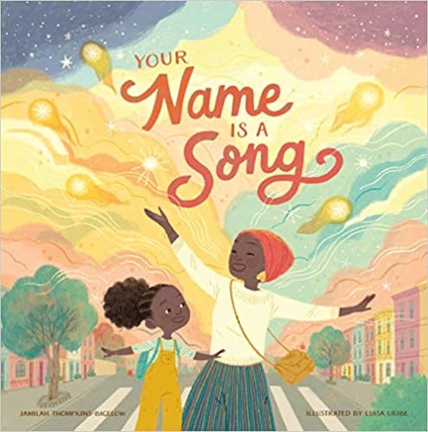 Your Name Is a Song by Jamilah Tompkins-Bigelow