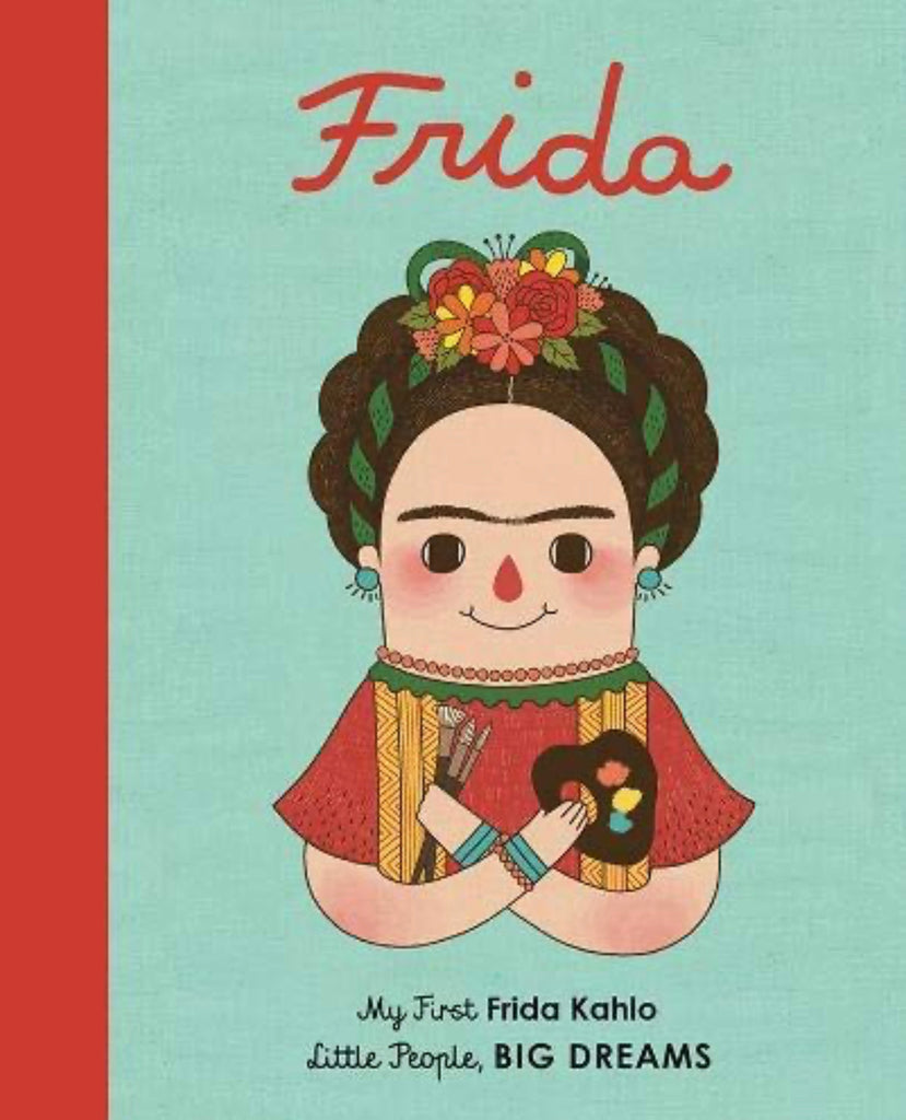 Little People, Big Dreams: Frida Kahlo