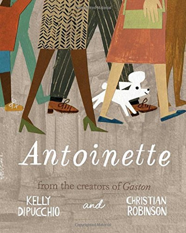 Antoinette: Gaston And Friends by Kelly DiPuccio