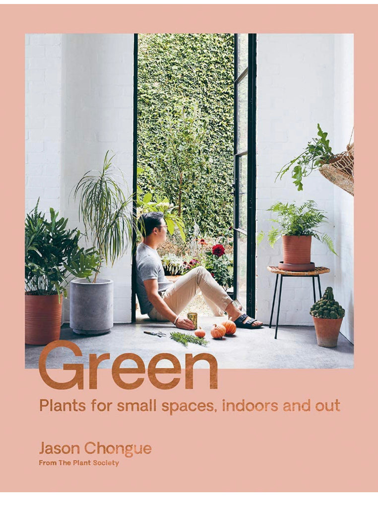 Green - Plants for small spaces, indoors and out