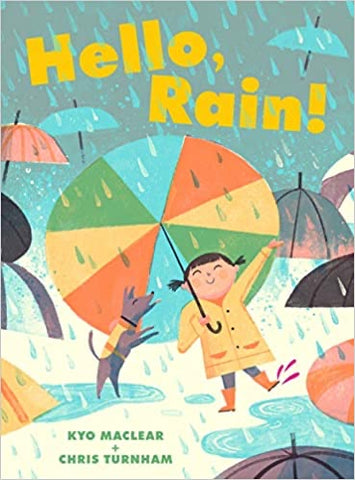 Hello, Rain! by Kyo Maclear and Chris Turnham