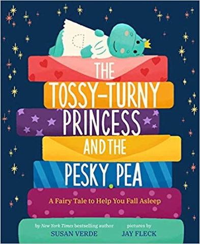 The Tossy-Turny Princess and The Pesky Pea: A Fairy Tale to Help You Fall Asleep by Susan Verde