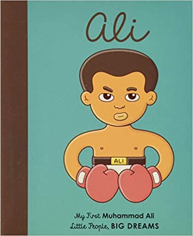 Little People, Big Dreams: Muhammad Ali - My First Board Book