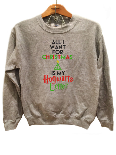 All I want for Christmas Hogwarts Letter - Ugly Christmas Sweater