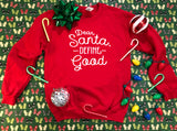 Dear Santa  - Ugly Christmas Sweater