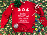 Naughty Merry Christmas Ya Filthy  Animal - Ugly Christmas Sweater