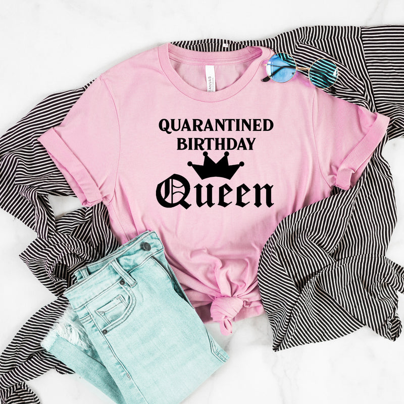 Quarantined Birthday Queen Shirt