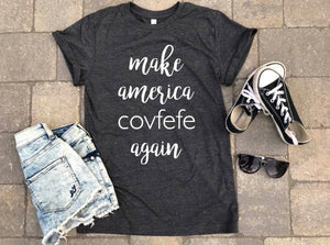 Trump shirt, covfefe shirt, make america covfefe again shirt Graphic tee, gift ideas, boyfriend tee, tshirt, gifts, unisex tee, personalized