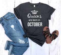 queens are born in October -  October birthday shirt -  October birthday gift - gift idea - birthday gift -  personalized gift - gift her