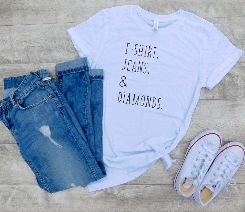 T-shirt, jeans and diamonds shirt, Funny tshirt, jeans and diamonds shirt, jeans diamonds shirt, gift woman, diamonds, cute womens tee