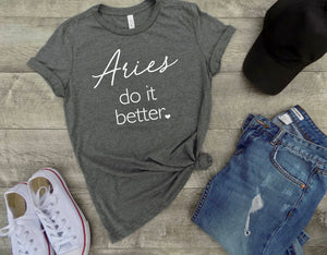 Aries do it better shirt - Aries zodiac sign shirt - Aries sign shirt - Aries birthday gift - gift idea -  gift for Aries