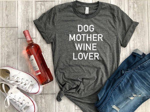Womens graphic tee - dog mother wine lover tee - dog mother wine lover shirt - fur mama shirt -  dog lover shirt - fur mama tee