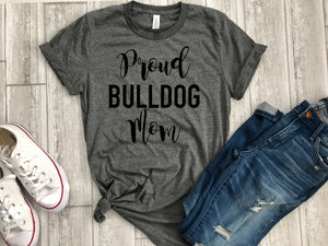 proud bulldog mom shirt - bulldog mom shirt - bulldog shirt - bulldog lover shirt - proud bulldog mom tee - bulldog mom t-shirt - bulldog