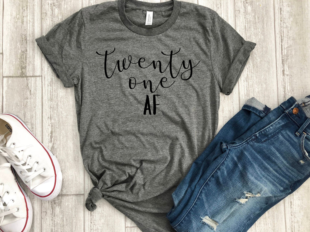 21st bday shirt - twenty one af - 21 shirt - 21st birthday gift - funny birthday shirt - gift for her - birthday party shirt - legal shirt