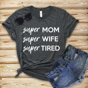 mothers day tee - shirt for mom - funny mom tee - mom tshirt - super mom - mom gift - gift for her - mothers day gift - gift for wife
