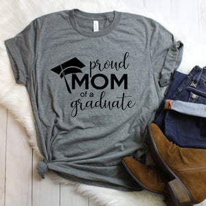 Proud mom of a graduate - proud mom of a graduate shirt - proud mom shirt - grad shirt - graduation tee - grad tee 2018 - mom graduation tee