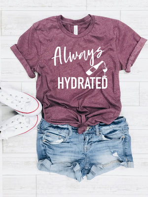 wine lover shirt, funny alcohol tee, funny wine tee, always hydrated tee, cute alcohol top, gift for wine drinker, funny wine shirt, gift