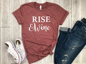 wine lover tee- wine tasting t-shirt -cute women's tee - rise and wine tee - Birthday Shirts for Women - gift for her- women's wine shirt-