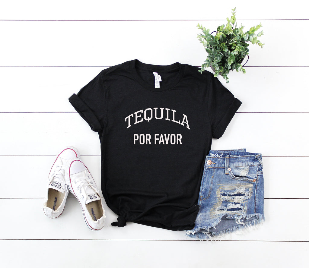 tequila tee - tequila por favor - cute women's tee - tequila t-shirt- summer tee  - Birthday Shirts for Women - gift for her- vacation tee