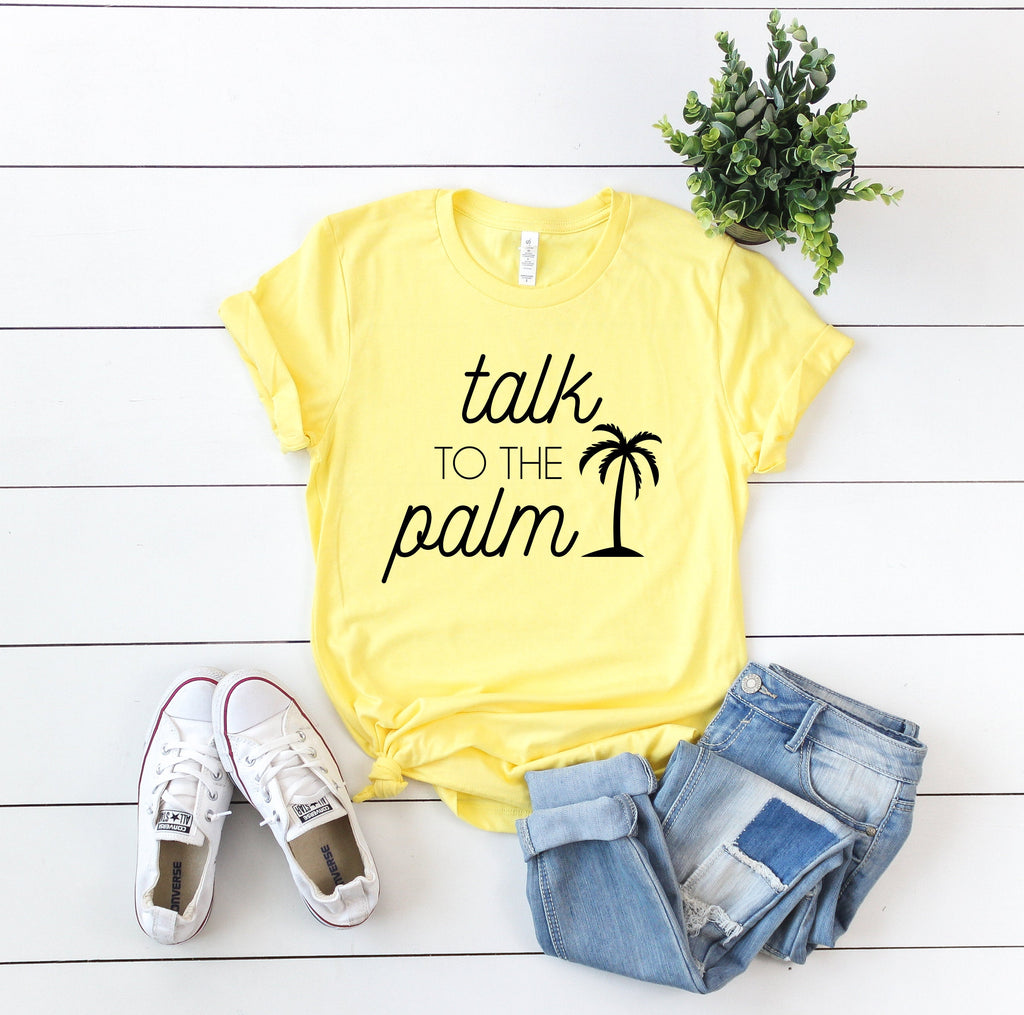 talk to the palm shirt, women's vacation shirt, vacation shirt women, vacation vibes shirt, vacay vibes, vacay mode, cruise shirt, palm tree