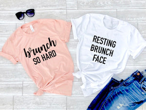 Brunch tee, Resting brunch face, brunch so hard tee, mimosa tee, sunday tee, funny brunch shirt, brunch shirt, mimosa tee, sunday brunch tee