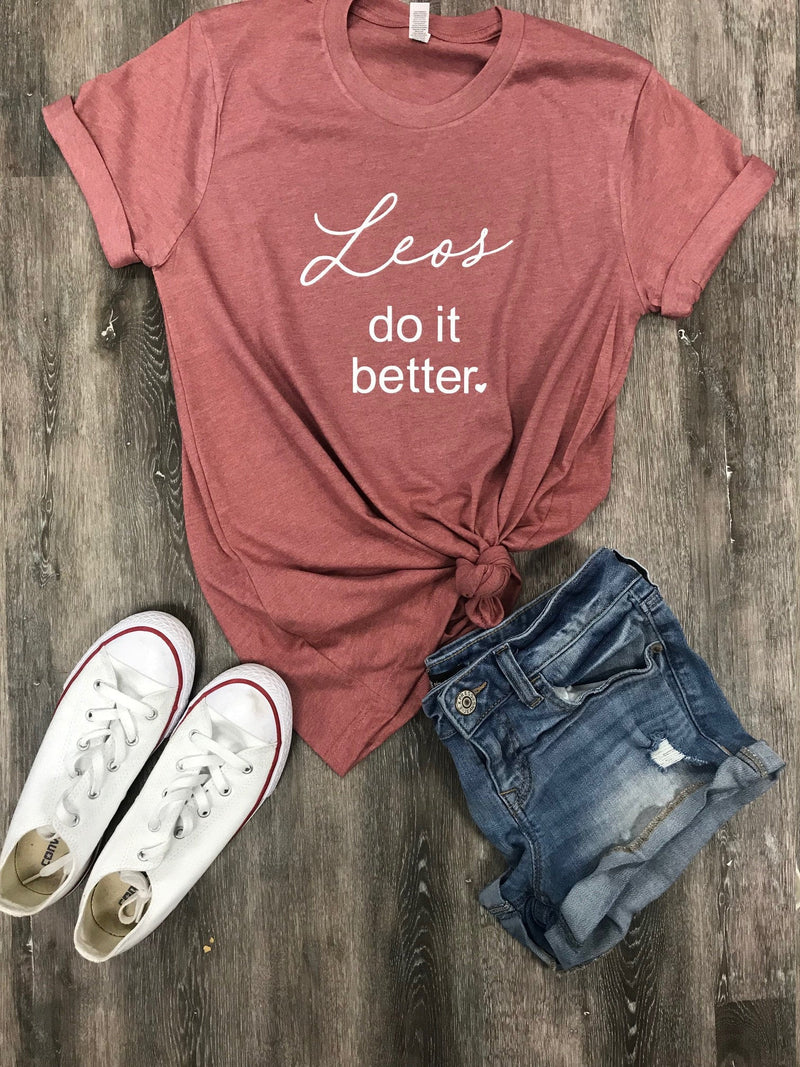 leo zodiac, leo's do it better shirt - cute women's tee  -  shirt - birthday gift - gift idea - birthday gift - gift for leo, zodiac tee