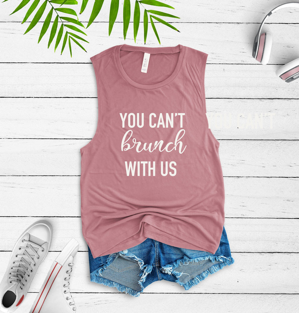 Brunch tank, You cant brunch with us, mimosa tank, sunday tank, funny brunch shirt, brunch tee, summer tank, sunday brunch tee, brunch tee