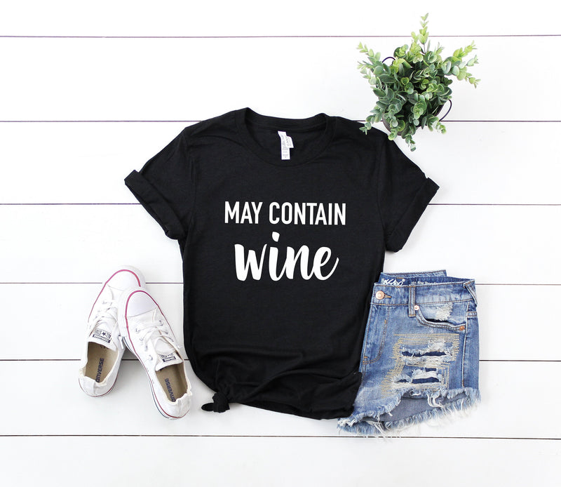 funny wine tee - may contain wine - rise and wine tee - Funny Womens Tee  - Birthday Shirts for Women - gift for her- womens wine shirt
