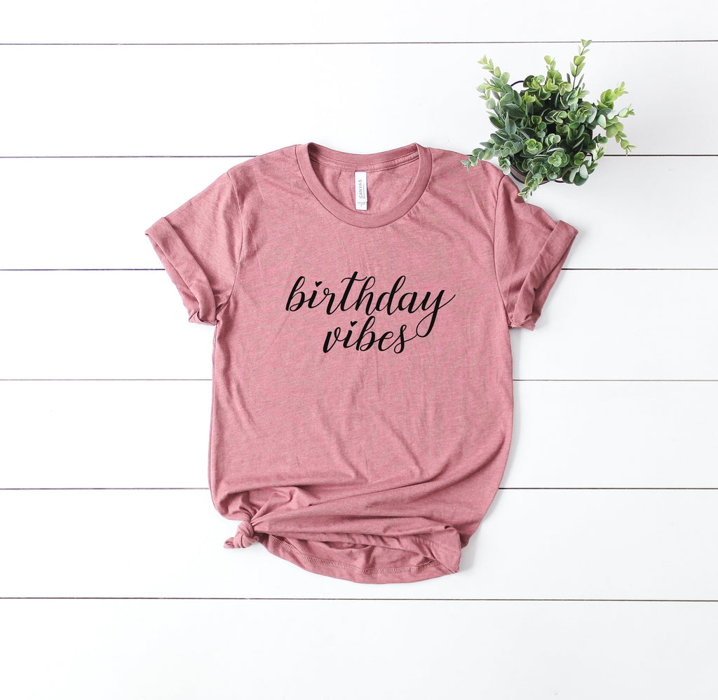 birthday vibes shirt - birthday girl shirt - womens birthday shirt - birthday party shirt - birthday shirt - birthday gift - b-day gift