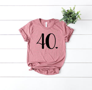 forty and fabulous, 40th birthday shirt, hello 40 t-shirt, birthday gift, women's birthday shirt, gift idea, cute birthday shirt for women,