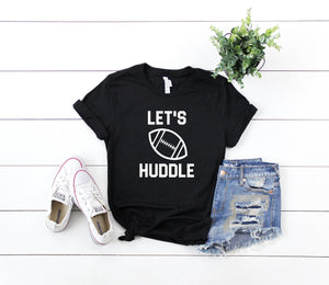 Let's huddle shirt, football game tshirt, football shirt, football shirt women, game day shirt, football mom shirt, football  tshirt