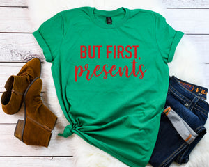 But first presents, Funny Christmas shirt, Women's Christmas t-shirt, Christmas party shirt, Women's Christmas top, Women's holiday tee,