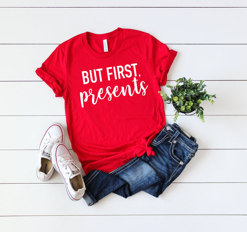 Funny Christmas shirt,but first presents,Christmas party shirt,Cute Women's Christmas shirt,Women's Christmas top,Xmas shirt,Holiday t-shirt