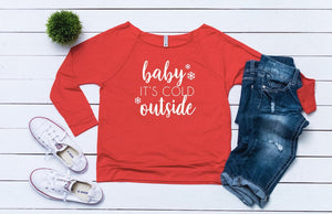 Ugly sweater party, Women's Christmas outfit ,Baby its cold outside,Women's holiday top,Cute Christmas top,holiday shirt, Women's xmas shirt